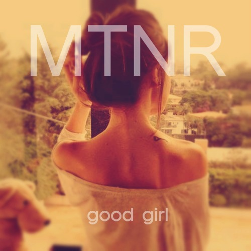 MTNR - GOOD GIRL